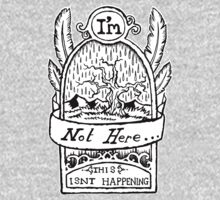 I'm Not Here, This is'nt Happening. One Piece - Long Sleeve
