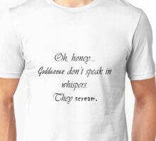 """""""Goddesses scream"""" Unisex T-Shirt"""