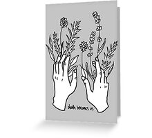 Death Becomes Us Greeting Card