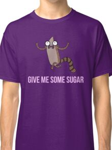 Gimme Some Sugar! - Regular Show (Text Version) Classic T-Shirt