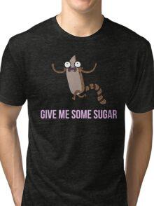 Gimme Some Sugar! - Regular Show (Text Version) Tri-blend T-Shirt