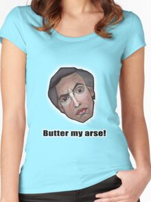 Butter my arse! - Alan Partridge Tee Women's Fitted Scoop T-Shirt
