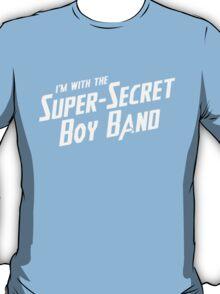 I'm with the Super-Secret Boy Band T-Shirt