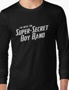 I'm with the Super-Secret Boy Band Long Sleeve T-Shirt