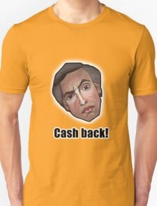 Cash back! - Alan Partridge Tee T-Shirt