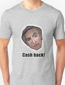 Cash back! - Alan Partridge Tee Unisex T-Shirt
