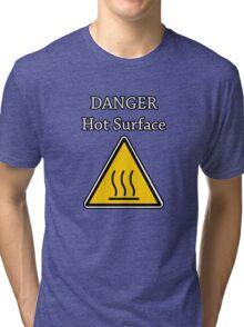 Danger I´m HOT Tri-blend T-Shirt
