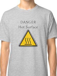 Danger I´m HOT2 Classic T-Shirt
