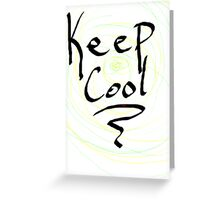 keep cool Greeting Card