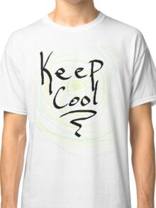 keep cool Classic T-Shirt