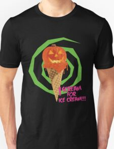 I Scream For Ice Cream!!! (Halloween Flavored) Unisex T-Shirt