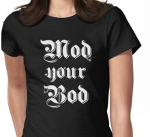 Mod your Bod Womens Fitted T-Shirt