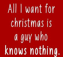 All I want for christmas is a guy who knows nothing 2 by CrowTeam