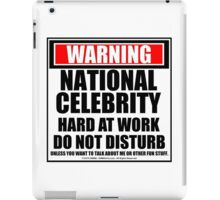 Warning National Celebrity Hard At Work Do Not Disturb iPad Case/Skin