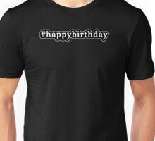 Happy Birthday - Hashtag - Black & White Unisex T-Shirt