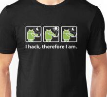 I hack, therefore I am Unisex T-Shirt