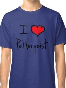 i love poltergeist  Classic T-Shirt