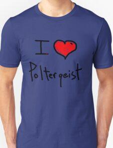 i love poltergeist  Unisex T-Shirt