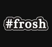 Frosh - Hashtag - Black & White by graphix