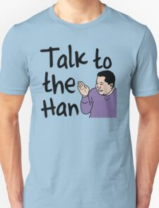Talk to the Han T-Shirt