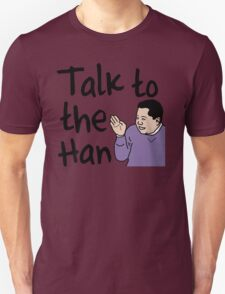 Talk to the Han T-Shirt
