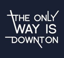 THE ONLY WAY IS DOWNTON (on dark colours) One Piece - Long Sleeve