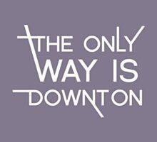 THE ONLY WAY IS DOWNTON (on dark colours) Kids Clothes