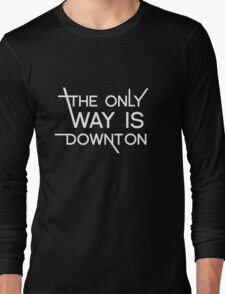 THE ONLY WAY IS DOWNTON (on dark colours) Long Sleeve T-Shirt
