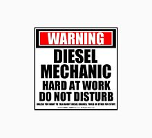 Warning Diesel Mechanic Hard At Work Do Not Disturb Unisex T-Shirt
