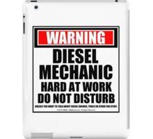 Warning Diesel Mechanic Hard At Work Do Not Disturb iPad Case/Skin
