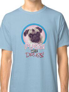 Pugs not Drugs! Classic T-Shirt