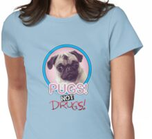 Pugs not Drugs! Womens Fitted T-Shirt
