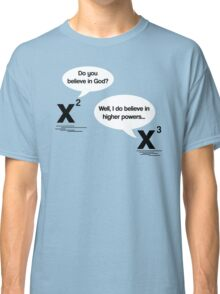 Maths - Do you believe in God? Classic T-Shirt