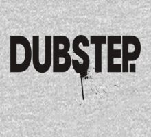 Dubstep.  by DropBass