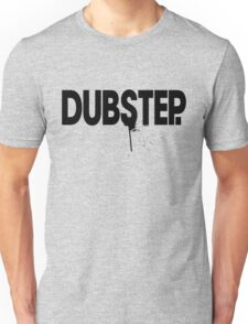 Dubstep.  Unisex T-Shirt