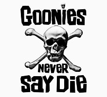 The Goonies - GOONIES NEVER SAY DIE T Shirt Unisex T-Shirt