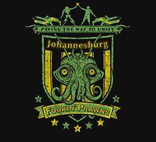 Johannesburg Fookin' Prawns Unisex T-Shirt