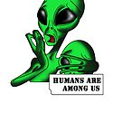 Alien, Humans are Among us ! by annamariabelial