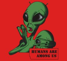 Alien, Humans are Among us ! One Piece - Short Sleeve
