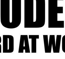 Warning Student At Work Do Not Disturb Sticker