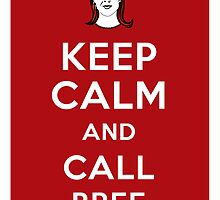 Keep Calm And Call Bree by Pengaros