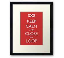 Keep Calm and Close the Loop Framed Print