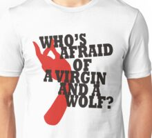 Who's Afraid of a Virgin and a Wolf? Unisex T-Shirt