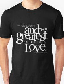And the greatest of these is love Unisex T-Shirt