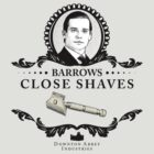 Barrows Close Shave - Downton Abbey Industries by satansbrand