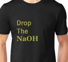 Drop The Base. Unisex T-Shirt