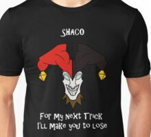 Shaco - For my next Trick I'll make you lose Unisex T-Shirt