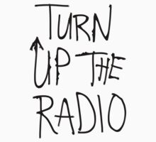 Turn Up the Radio by treybrown