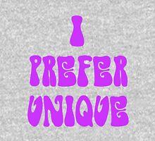 I Prefer Unique Unisex T-Shirt