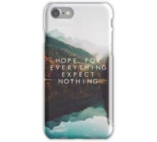 Hope For Everything, Expect Nothing iPhone Case/Skin